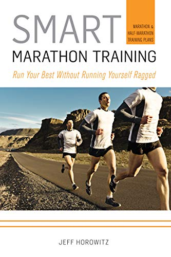 Smart Marathon Training: Run Your Best Without Running Yourself Ragged von VeloPress