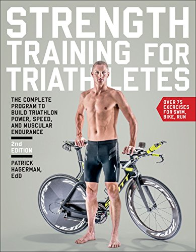 Strength Training for Triathletes: The Complete Program to Build Triathlon Power, Speed, and Muscular Endurance von VeloPress