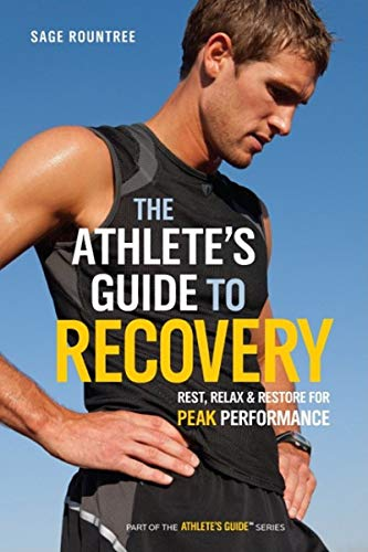 The Athlete's Guide to Recovery: Rest, Relax, and Restore for Peak Performance von VeloPress