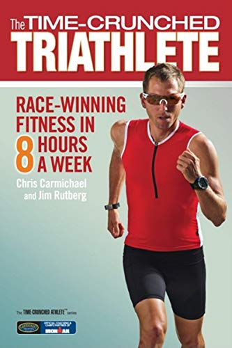 Time-Crunched Triathlete: Race-Winning Fitness in 8 Hours a Week (The Time-Crunched Athlete) von VeloPress