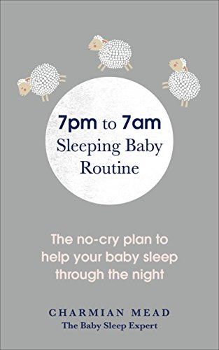 7pm to 7am Sleeping Baby Routine: The no-cry plan to help your baby sleep through the night von Vermilion