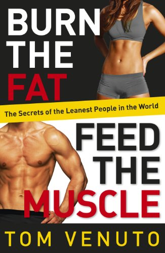 Burn the Fat, Feed the Muscle: The Simple, Proven System of Fat Burning for Permanent Weight Loss, Rock-Hard Muscle and a Turbo-Charged Metabolism von Ebury Publishing