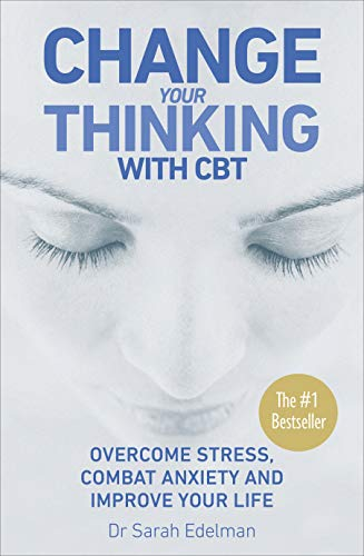 Change Your Thinking with CBT: Overcome stress, combat anxiety and improve your life: Overcome Stress, Combat Anxiety and Improve Your Life with CBT von Vermilion