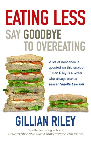 Eating Less: Say Goodbye to Overeating von Vermilion