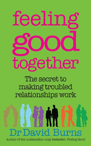 Feeling Good Together: The secret to making troubled relationships work von Vermilion
