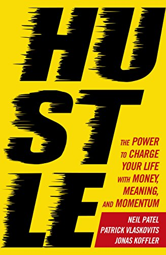 Hustle: The power to charge your life with money, meaning and momentum von Vermilion