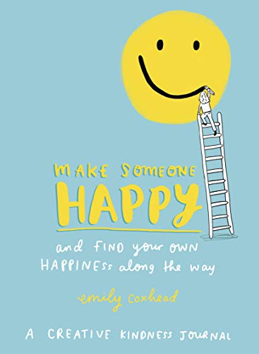 Make Someone Happy and Find Your Own Happiness Along the Way: A Creative Kindness Journal von Vermilion