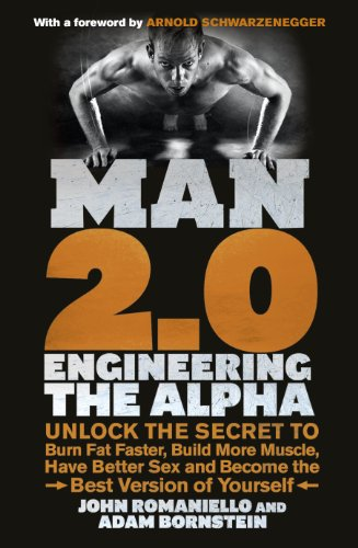 Man 2.0: Engineering the Alpha: Unlock the Secret to Burn Fat Faster, Build More Muscle, Have Better Sex and Become the Best Version of Yourself von Vermilion
