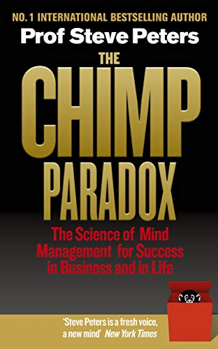 The Chimp Paradox: The Acclaimed Mind Management Programme to Help You Achieve Success, Confidence and Happiness von Ebury Publishing