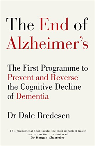 The End of Alzheimer's: The First Programme to Prevent and Reverse the Cognitive Decline of Dementia von Vermilion
