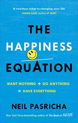The Happiness Equation: Want Nothing + Do Anything = Have Everything von Ebury Publishing