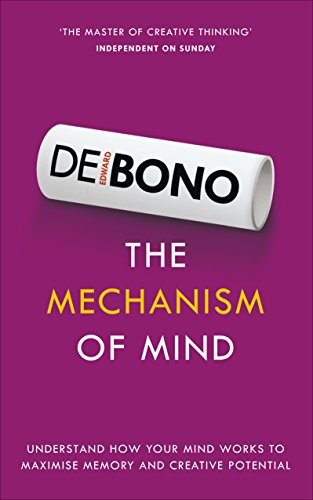 The Mechanism of Mind: Understand how your mind works to maximise memory and creative potential von Vermilion