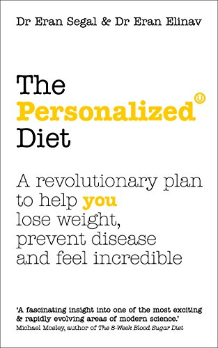 The Personalized Diet: The revolutionary plan to help you lose weight, prevent disease and feel incredible von Vermilion