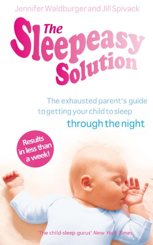 The Sleepeasy Solution: The exhausted parent's guide to getting your child to sleep - from birth to 5 von Vermilion