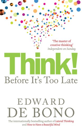 Think!: Before It's Too Late: Twenty Three Reasons Why World Thinking is So Poor von Vermilion