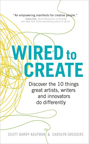 Wired to Create: Discover the 10 things great artists, writers and innovators do differently von Vermilion