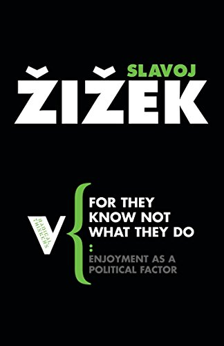 For They Know Not What They Do: Enjoyment as a Political Factor (Radical Thinkers) von Verso