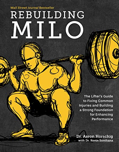 Rebuilding Milo: The Lifter's Guide to Fixing Common Injuries and Building a Strong Foundation for Enhancing Performance von Victory Belt Publishing