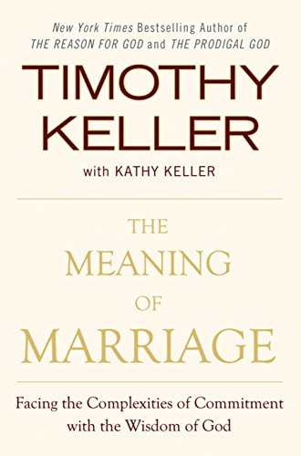 The Meaning of Marriage: Facing the Complexities of Commitment with the Wisdom of God von Penguin LCC US
