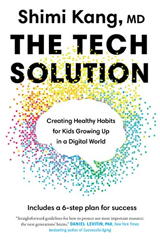 The Tech Solution: Creating Healthy Habits for Kids Growing Up in a Digital World von Viking