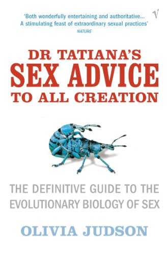 Dr Tatiana's Sex Advice to All Creation: Definitive Guide to the Evolutionary Biology of Sex von Vintage