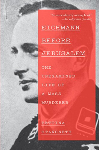 Eichmann Before Jerusalem: The Unexamined Life of a Mass Murderer von Vintage