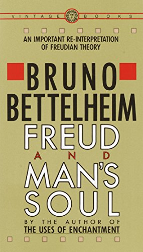Freud and Man's Soul: An Important Re-Interpretation of Freudian Theory von Vintage