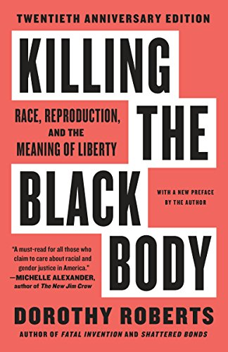 Killing the Black Body: Race, Reproduction, and the Meaning of Liberty von Vintage