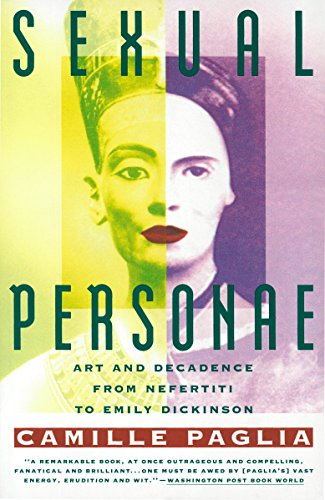 Sexual Personae: Art & Decadence from Nefertiti to Emily Dickinson: Art and Decadence from Nefertiti to Emily Dickinson von Vintage