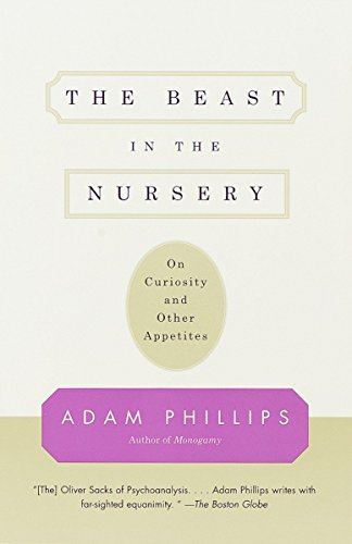 The Beast in the Nursery: On Curiosity and Other Appetites von Vintage