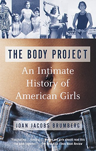 The Body Project: An Intimate History of American Girls von Vintage