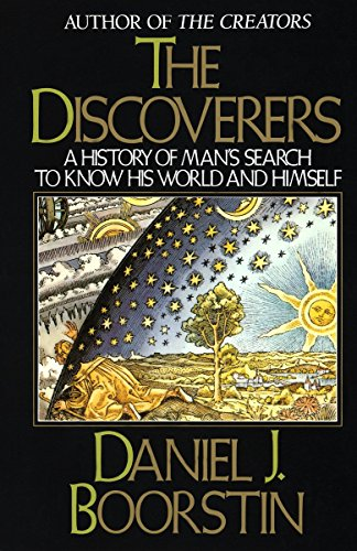 The Discoverers: A History of Man's Search to Know His World and Himself (Knowledge Series, Band 2) von Vintage