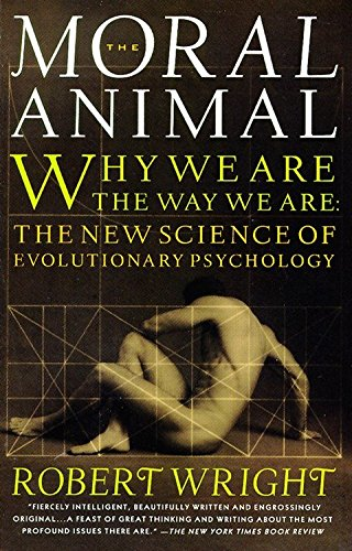 The Moral Animal: Why We Are, the Way We Are: The New Science of Evolutionary Psychology von Vintage