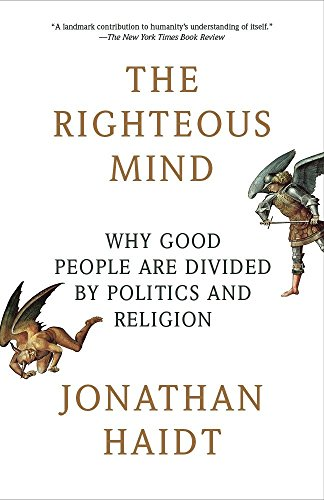 The Righteous Mind: Why Good People Are Divided by Politics and Religion von Vintage