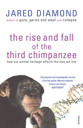 The Rise And Fall Of The Third Chimpanzee: Evolution and Human Life von Vintage
