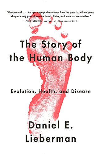 The Story of the Human Body: Evolution, Health, and Disease von Vintage
