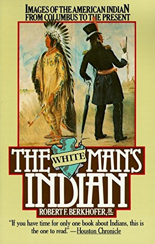 The White Man's Indian: Images of the American Indian from Columbus to the Present von Vintage