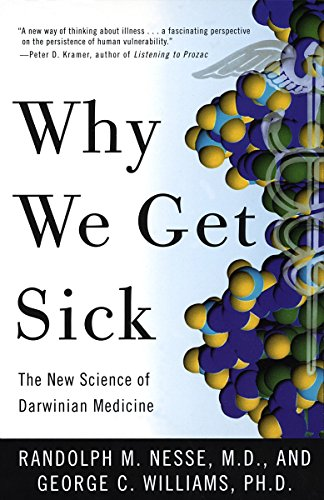 Why We Get Sick: The New Science of Darwinian Medicine von Vintage