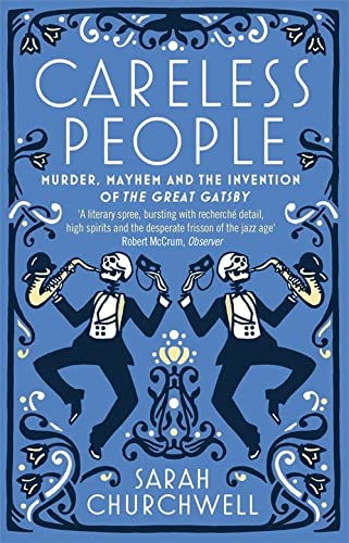 Careless People: Murder, Mayhem and the Invention of The Great Gatsby von Virago