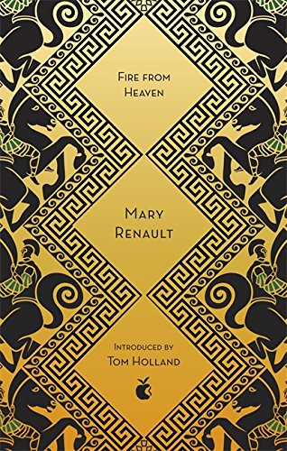 Fire from Heaven: A Novel of Alexander the Great: A Virago Modern Classic (Virago Modern Classics, Band 316) von Little, Brown Book Group