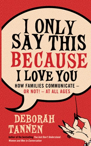 I Only Say This Because I Love You: How Families Communicate - or Not! - at All Ages von Virago