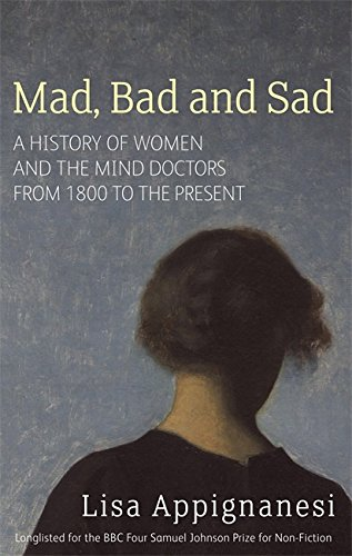 Mad, Bad And Sad: A History of Women and the Mind Doctors from 1800 to the Present von Virago