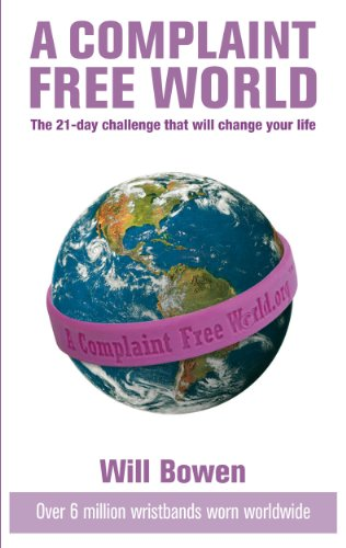 A Complaint Free World: The 21-day challenge that will change your life von Virgin Books