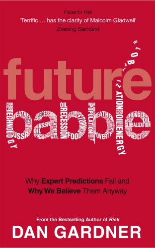 Future Babble: Why Expert Predictions Fail and Why We Believe them Anyway von Virgin Books