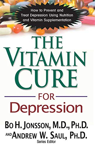 The Vitamin Cure for Depression: How to Prevent and Treat Depression Using Nutrition and Vitamin Supplementation von BASIC HEALTH PUBN INC