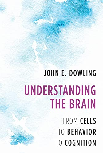 Understanding the Brain: From Cells to Behavior to Cognition von WW Norton & Co