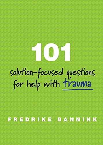 101 Solution-Focused Questions for Help with Trauma von W W NORTON & CO