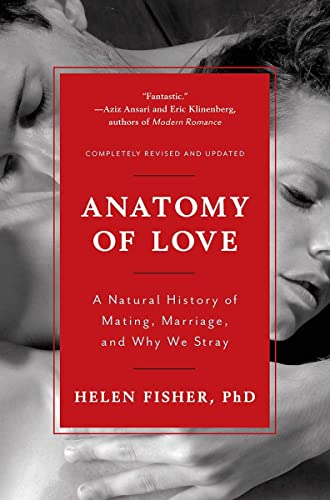 Anatomy of Love: A Natural History of Mating, Marriage, and Why We Stray von Norton & Company