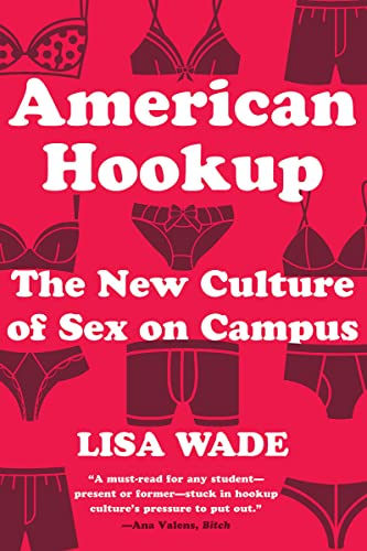 American Hookup: The New Culture of Sex on Campus von WW Norton & Co