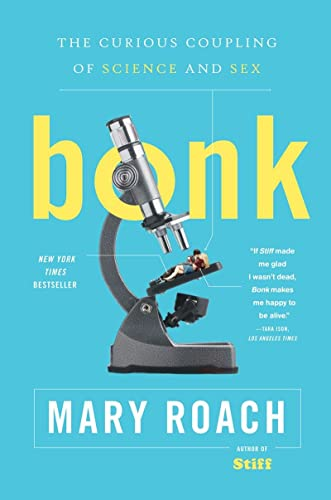 Bonk: The Curious Coupling of Science and Sex von Norton & Company